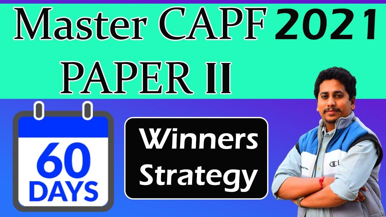 🎯60 Days Best Strategy - CAPF Paper 2 Assistant Commandant 2021 Exam  by Sravan Sambrani