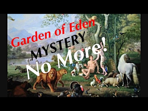 The GARDEN Of EDEN Revealed! While Some Experts say they found ATLANTIS/LEMURIA!