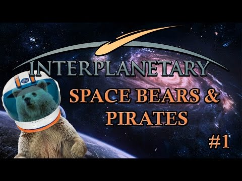 Interplanetary - #1 - Space Bears and Pirates! (4-Player Gameplay)