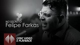 Felipe Farkas   No Secreto [Lyric Video e Playback]