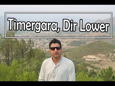 Timergara Travel VLOG, Dir Lower KPK Pakistan