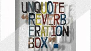 Unquote - Reverberation Box LP