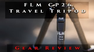 Travel Tripod Review - The FLM CP-26