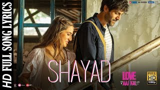 Shayad Lyrics (Full Video Song) | Love Aaj Kal 2 | Shayad Kabhi Na Keh Sakoon Main Tumko