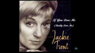 Jackie Trent - If You Love Me (Really Love Me)