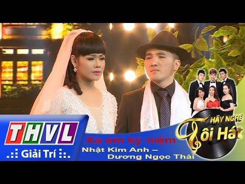 THVL | Hãy nghe tôi hát - Tập 8: Xa em kỷ niệm - Dương Ngọc Thái, Nhật Kim Anh
