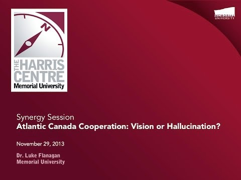 Synergy Session: Atlantic Canada Cooperation: Vision or Hallucination?