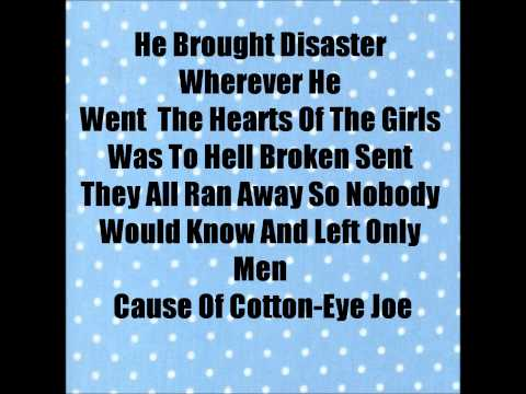 Cotton Eyed Joe With Lyrics!
