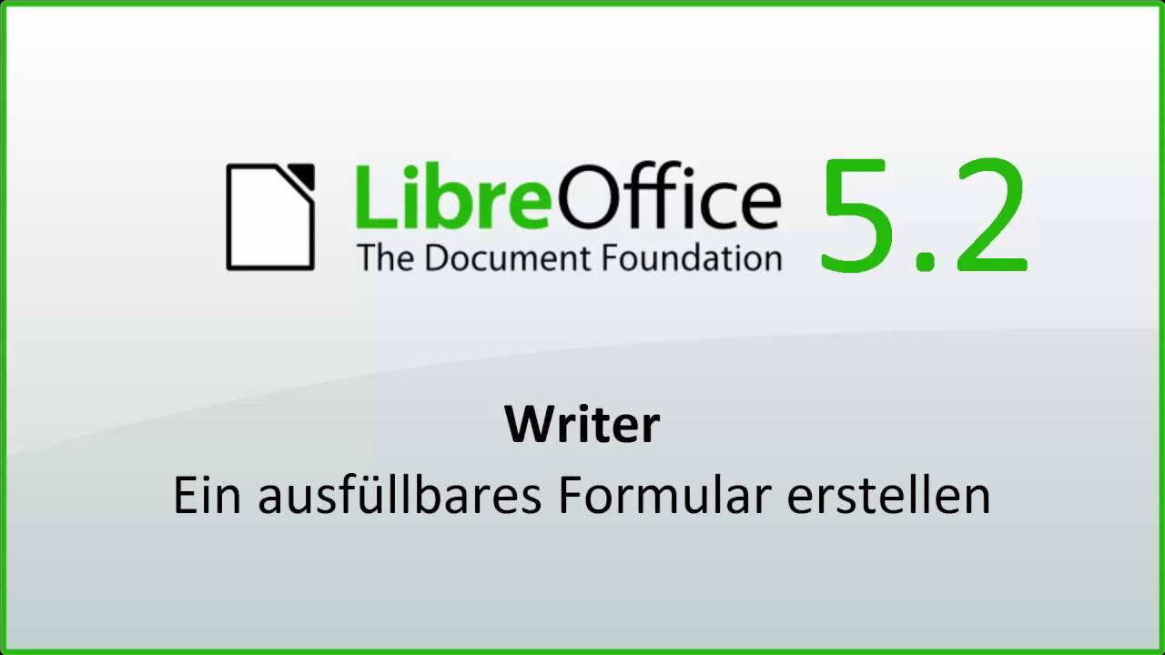 Libreoffice Ein Ausfüllbares Formular Erstellen Deutsch