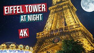 EIFFEL TOWER AT NIGHT in 4K, Paris France (Eiffel Tower Light Show in 4K)