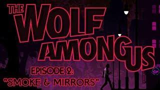 The Wolf Among Us Episode 2: Smoke and Mirrors