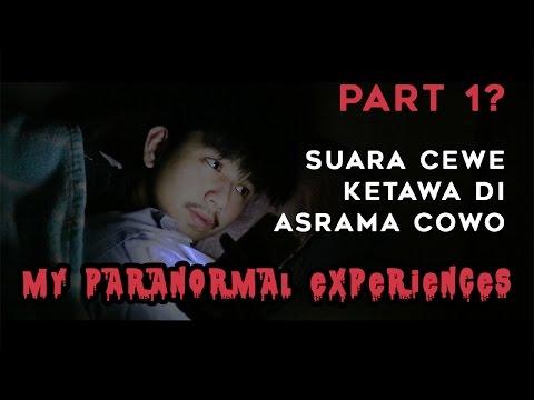 SUARA CEWE DI ASRAMA COWO | PARANORMAL EXPERIENCE
