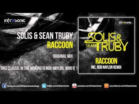Solis & Sean Truby - Raccoon (Original Mix) [Infrasonic]
