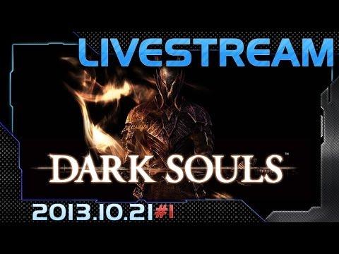 Livestream - Dark Souls 13.10.21 part1