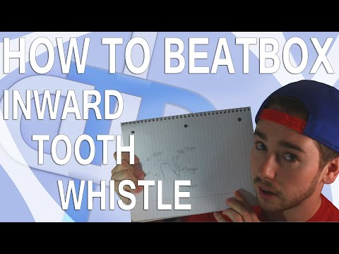 How To Beatbox -  Inward Tooth Whistle Tutorial