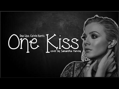 Calvin Harris, Dua Lipa - One Kiss (Samantha Harvey Cover)(Lyrics)