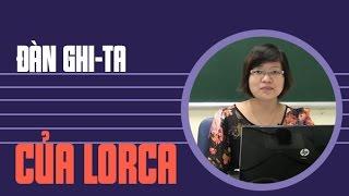 Đàn ghi ta của Lorca - Cô Phạm Thị Thu Phương