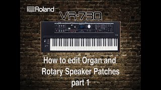 Roland VR-730 - How to edit Organ and Rotary speaker patches part 1