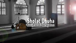 Keistimewaan Sholat Dhuha Kunci Prestasi dan Sejahtera Yang Harus Kita Tahu