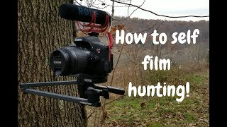 How To Self Film Your Own Hunting Videos!