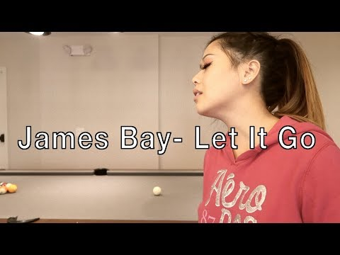 Let It Go - James Bay (Cover)