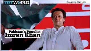 Pakistan's Populist Imran Khan | Crossing the Line