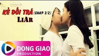 series 27hai the gioi 7 cau chuyen tap 3 22 ke doi tra  liar