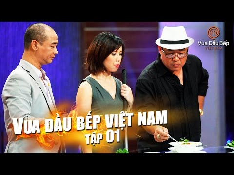MasterChef Vietnam - Vua Đầu Bếp 2015 - TẬP 1 - FULL HD - 05/09/2015