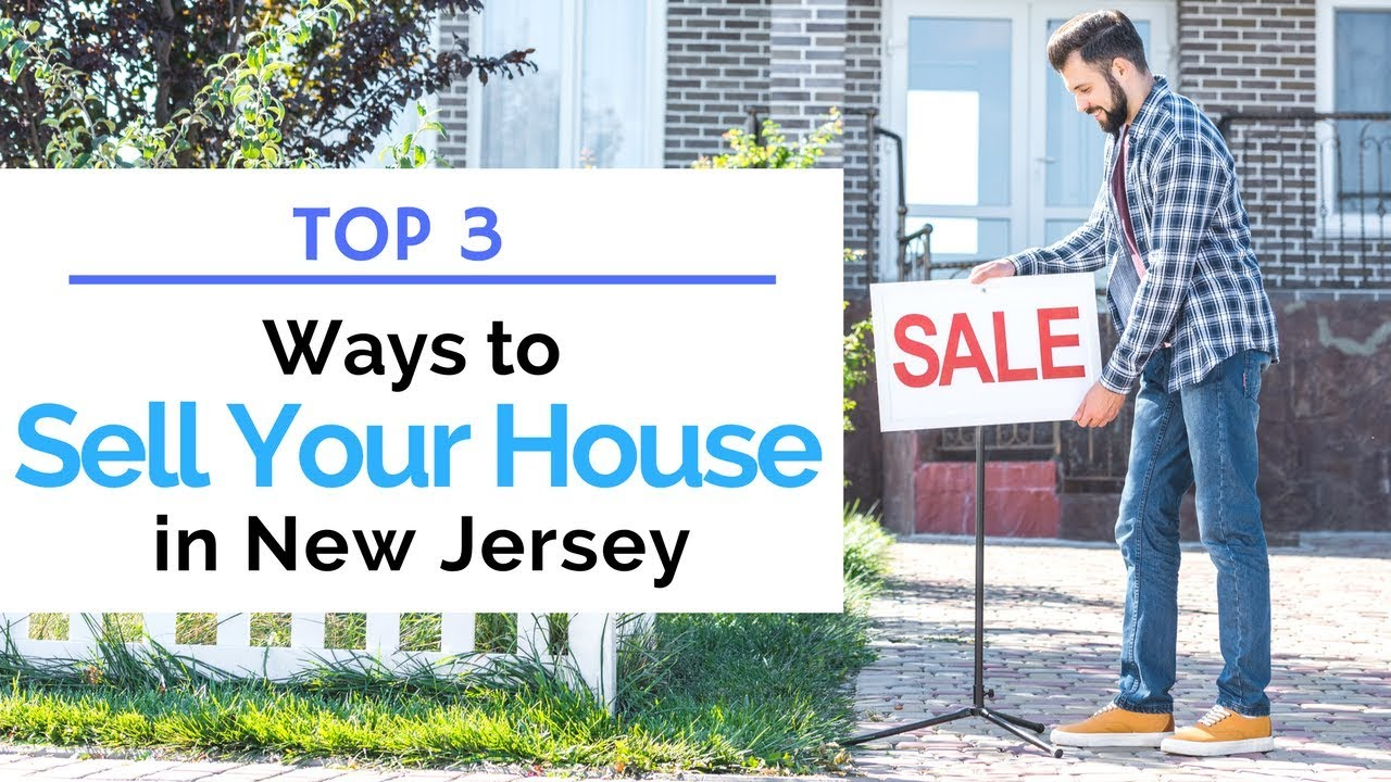 3 Ways to Sell Your House in New Jersey