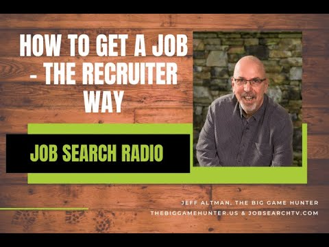 How To Get A Job – The Recruiter Way | Job Search Radio