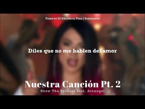 Nuestra Cancion 2 (Letra) - Arcangel & Snow Tha Product