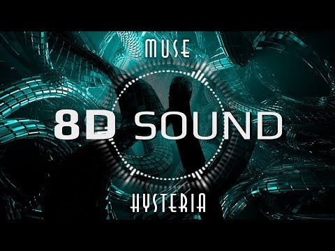 Muse - Hysteria (8D SOUND)