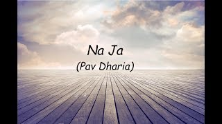 NaJa (Full Song) | Pav Dharia | lyrical video