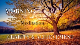 daily morning meditation for positive energy ☯ clarity and achievement after sleep