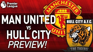 Manchester United Vs Hull City - Match Preview - GETTING BACK ON TRACK??