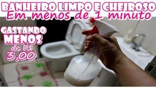 BANHEIRO LIMPO E CHEIROSO EM MENOS DE 1 MINUTO! Misturinha mágica que custa menos de R$3,00