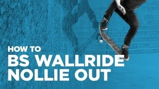 How to BS Wallride Nollie Out on a Skateboard