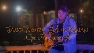 Janji Ngiri Balik Kanan - Cipt.Hariyanto JM Cover - Aak Encun ( From @hariyanto JM )