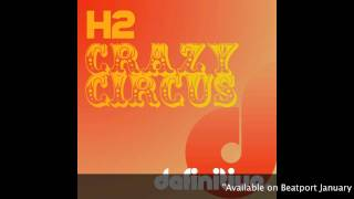 """Crazy Circus (Original Mix)"" - H2 - Definitive Recordings"