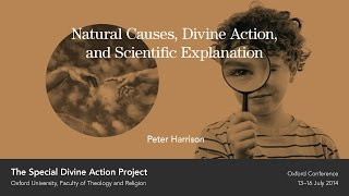 Peter Harrison - Natural Causes, Divine Action, and Scientific Explanation (WITH SLIDES)