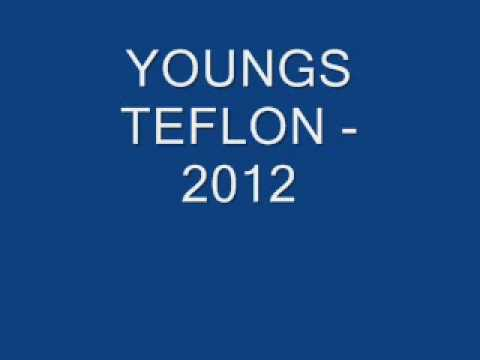 YOUNGS TEFLON - 2012 (OLD SHIT)