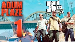 Adum Plaze: GTA 5 (PC) Part 1
