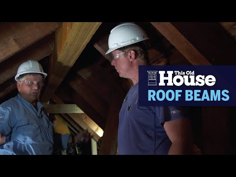 How to Install Roof Beams to Support a Cathedral Ceiling | This Old House