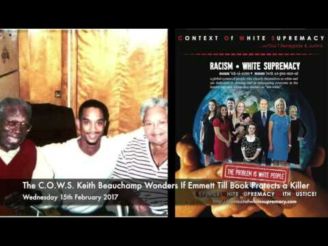 The C.O.W.S  Keith Beauchamp Wonders If Emmett Till Book Protects a Killer
