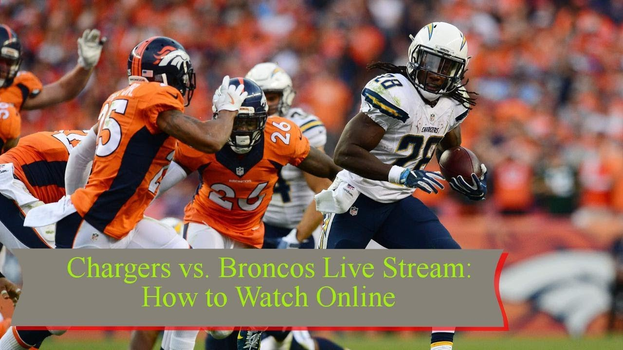 Chargers Vs Broncos Live Stream How To Watch Online