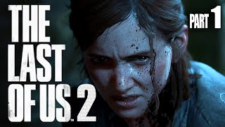 The Last Of Us 2 - Part 1 - IT'S FINALLY HERE!