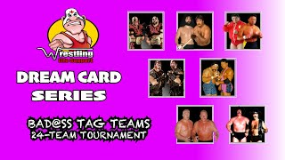 Wrestling Life Support Podcast: DREAM CARDS SERIES! Tournament w/ the Baddest Tag Teams in History!
