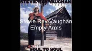 Empty Arms - Stevie Ray Vaughan - Soul to Soul - 1985 (HD)