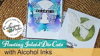 Floating Inlaid Die Cut Butterfly with Alcohol Inks - Catherine Pooler