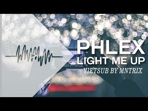 [Vietsub + Lyrics] Light Me Up - Phlex